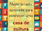 Museus e Casas de Cultura são opções de lazer no feriado desta quarta-feira (1º)