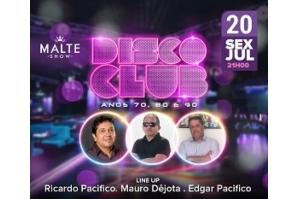 """Vem aí """"Disco Club"""" dia 20 de julho no Malte Show"""