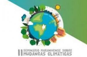 Abertas as inscrições para o III Seminário Maranhense Sobre Mudanças Climáticas