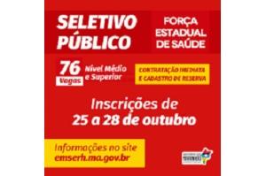 Inscrições para o seletivo da Força Estadual de Saúde do Maranhão terminam na 2ª dia 28